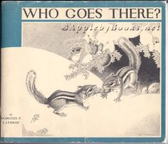 Who Goes There?, written and illustrated by Dorothy Lathrop