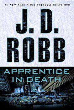 Apprentice in Death (In Death Series #43)
