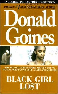All of Donald Goines books should be made into movies. Reading them is just like watching one.