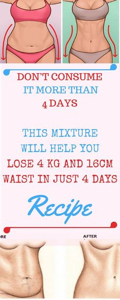 Weight Loss Tips: DON'T CONSUME IT MORE THAN 4 DAYS: THIS MIXTURE WILL HELP YOU LOSE 4 KG AND 16CM WAIST IN JUST 4 DAYS- RECIPE