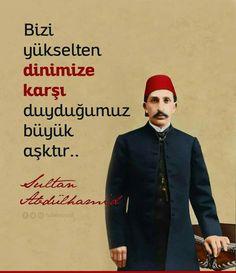Bizi yükselten dinimize karşı duyduğumuz büyük aşktır.. #SultanAbdülhamid Han #OsmanlıDevleti