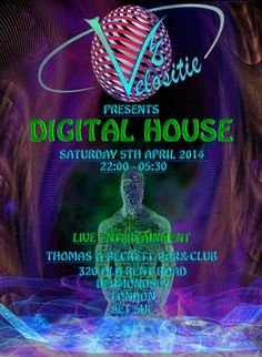 ** LAUNCH NIGHT ** Digital House Saturday 5th April, 2014 LONDON, UK