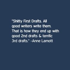 """an analysis of anne lamotts shitty first drafts In reading anne lamott's story, """"shitty first drafts"""", (,) i found myself relating to some of ms lamott's humorous situations ms lamott explains that all ."""