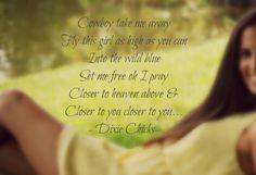 Cowboy take me away - Dixie Chicks (one of my favs)
