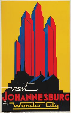 Visit Johannesburg, the Wonder City. This vintage travel poster circa 1935 show skyscrapers in Johannesburg, South Africa.(via Visit Johannesburg, the Wonder City – Vintagraph) Art Deco Posters, Poster Prints, Vintage Advertisements, Vintage Ads, South Africa Art, Tourism Poster, Travel Illustration, Building Illustration, Arte Pop