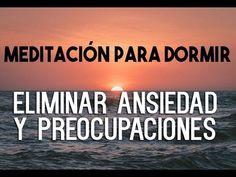 MEDITACIÓN GUIADA PARA DORMIR PROFUNDAMENTE Y RELAJARSE: ELIMINAR ANSIEDAD, PREOCUPACIONES  EASY ZEN - YouTube