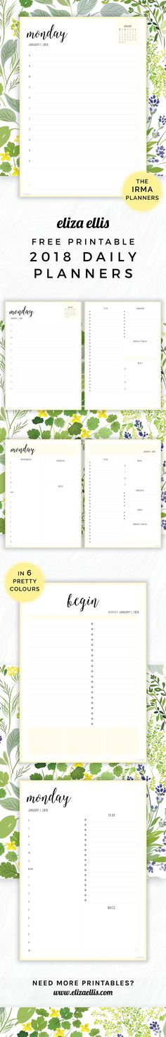 Free Printable 2018 Irma Daily Planners // Eliza Ellis. Awesome 2018 daily planners and diaries that are absolutely free - print to A4 or A5 and available in 6 colours. Great planners for work, home, SAHMs, WAHMs, students, college, university, teachers and mums!