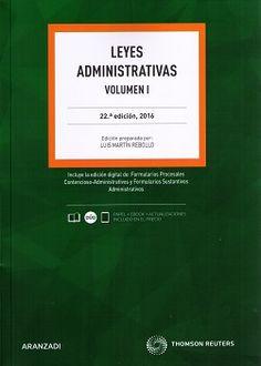 Leyes administrativas / edición preparada por Luis Martín Rebollo.. -- 22ª ed.. -- Cizur Menor, Navarra : Thomson Reuters Aranzadi, 2016.