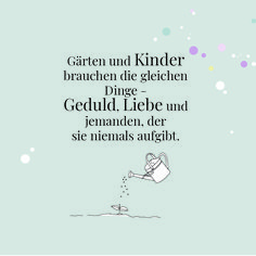 Flower Quotes, Lettering, Never Give Up, Patience Love, Quotes Kids, Children Garden, Mother's Day, Childhood, Parents