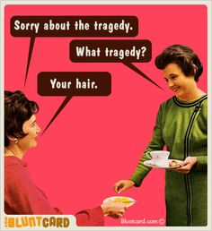 Tradegy!!!  I can SO relate, cut my own this past week.....my daughters beautician friend had to fix it for me. :-P
