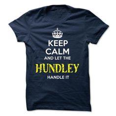 HUNDLEY - KEEP CALM AND LET THE HUNDLEY HANDLE IT - #cute tee #grey sweatshirt. GET => https://www.sunfrog.com/Valentines/HUNDLEY--KEEP-CALM-AND-LET-THE-HUNDLEY-HANDLE-IT-51799194-Guys.html?68278