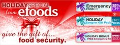 HOLIDAY SPECIAL from eFOODs give the gift of food security.  http://yespricer.com/efoodsdirect/