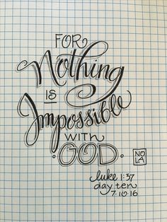 Nothing is Impossible for God - Luke 1:37 #30daysofbiblelettering - Bible Journaling by Nola Pierce Chandler