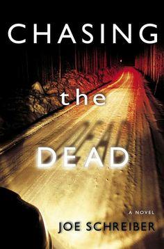 """""""Chasing The Dead""""  ***  Joe Schreiber  (2006)"""