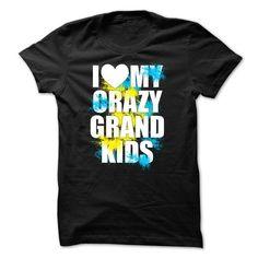 I love my crazy grand kids T-Shirt Hoodie Sweatshirts aou. Check price ==► http://graphictshirts.xyz/?p=49057
