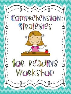Comprehension Strategies for Reading Workshop:  visualizing, questioning, making connections, drawing conclusions, and summarizing             $7.50
