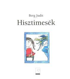 Albumarchívum - Hisztimesék Stories For Kids, Helpful Hints, Kindergarten, Poems, Album, Anna, Minden, Creative Things, Tips