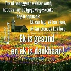Good Morning Wishes, Day Wishes, Prayer For Husband, Goeie Nag, Goeie More, Afrikaans Quotes, Inspirational Qoutes, Thank You God, Special Quotes