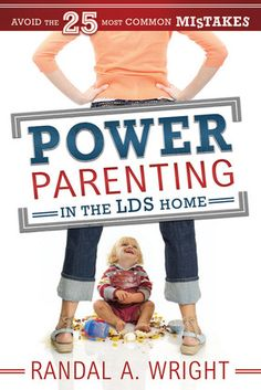 Power Parenting in the LDS Home