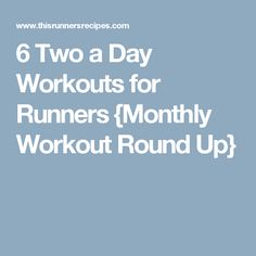 6 Two a Day Workouts