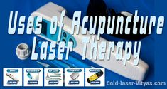 Uses of Acupuncture Laser Therapy