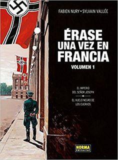 Érase una vez en Francia 1 (CÓMIC EUROPEO): Amazon.es: Sylvain Vallée Fabien Nury: Libros
