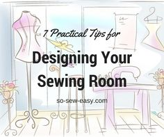 7 Practical Tips for Designing A Sewing Room http://so-sew-easy.com/7-practical-tips-designing-a-sewing-room/?utm_campaign=coschedule&utm_source=pinterest&utm_medium=So%20Sew%20Easy&utm_content=7%20Practical%20Tips%20for%20Designing%20A%20Sewing%20Room #soseweasy #atsoseweasy #sewing #sewingtips #sewingtutorials
