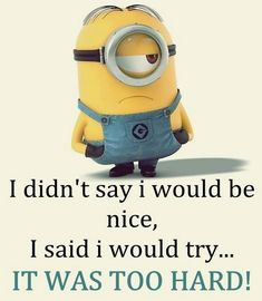 Cute Mirthful Minions pics with quotes (12:54:36 PM, Friday 28, August 2015 PDT) – 10 pics