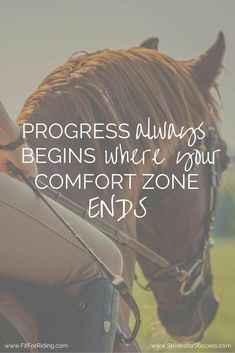 LinkedIn - Horse Riding Motivational Quote: Progress always begins where your comfort zone ends Source Equine Quotes, Equestrian Quotes, Equestrian Problems, Inspirational Horse Quotes, Motivational Quotes, Quotes Quotes, Wisdom Quotes, Rodeo Quotes, Quotes Women