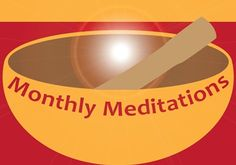 Monthly Meditations with Gail Mardfin will meet on Friday, August 14, 10 a.m. in the Community Room. All are welcome.