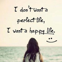 I don't want a perfect life