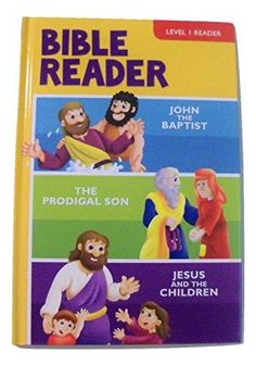 Bible Hardcover Level Readers Reading Level 1 ~ John the Baptist, The Prodigal Son, Jesus and the Children (2015)