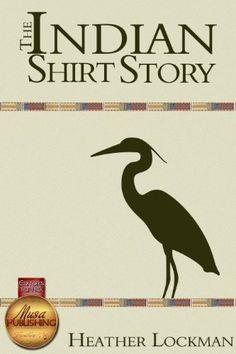 The Indian Shirt Story by Heather Lockman, http://www.amazon.com/dp/B00EKRKWEI/ref=cm_sw_r_pi_dp_-.zWtb0K8Y42V
