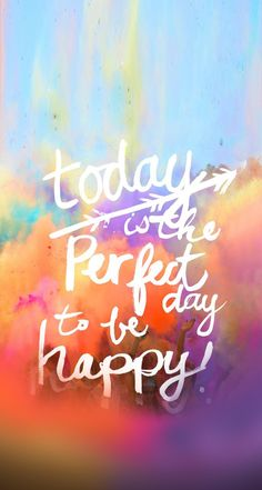 Tap on image for more inspiring quotes! Today is the perfect day to be happy - Inspirational & motivational Quote @mobile9