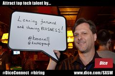 Attract top tech talent by leaning forward & showing PLUSNESS    Tip from Bryan Menell @bmenell Director of the Collaboratory at Dachis Group @dachisgroup at the Mashable SXSWi House 2012  Buffalo Billiards, Austin, TX - March 11, 2012
