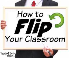 How to Flip Your Classroom - Teach 4 the Heart