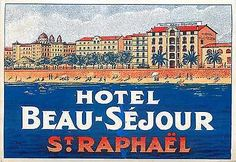 Hotel Beau Sejour ~ST. RAPHAEL FRANCE~ Magnificent & Scarce Luggage Label