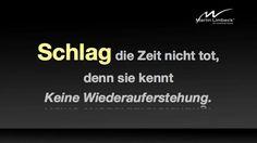 Schlag die Zeit nicht tot, denn sie kennt keine Wiederauferstehung. www.martinlimbeck.de