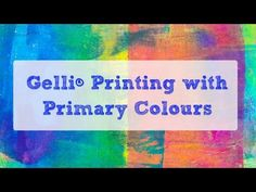 Printing with Gelli Arts®: Mixing Colors on The Gelli® Plate
