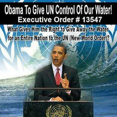 With The Stroke Of A Pen, Obama's Executive Order 13547 Gives UN Control Of Our Water