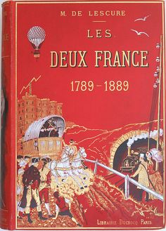 Les Deux France 1789-1889 Vintage Book Covers, Comic Book Covers, Vintage Books, Book Cover Art, Book Cover Design, Book Art, French Pictures, Beautiful Book Covers, Bound Book