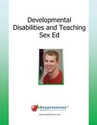 Developmental Disabilities and Teaching Sex Ed booklet - The ideal introduction to teaching sex ed to children with Down's Syndrome, autism spectrum disorders, ADHD, and more. Includes key strategies and helpful materials you can use to get started.