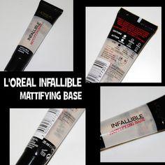 MichelaIsMyName: L'OREAL INFALLIBLE Mattifying Base REVIEW