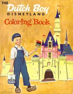The Dutch Boy Disneyland Coloring Book, 1957.