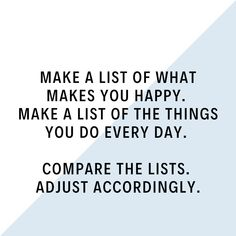 What Makes You Happy, Are You Happy, Lists To Make, How To Make, Make It Yourself, Day, Quotes, Quotations, Qoutes