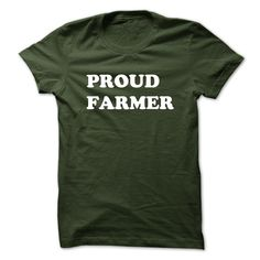 Proud Farmer - Proud to be a farmer. This shirt is for you. (Farmer Tshirts)