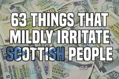63 Things That Mildly Annoy All Scots On A Daily Basis