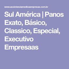 Sul América | Panos Exato, Básico, Classico, Especial, Executivo Empresaas