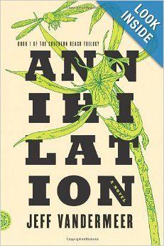 Annihilation: A Novel (Southern Reach Trilogy): Jeff VanderMeer: 9780374104092: Amazon.com: Books