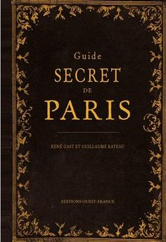 Guide Secret de Paris.